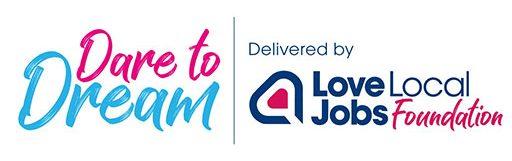 Love Local Jobs Foundation | Dare to Dream